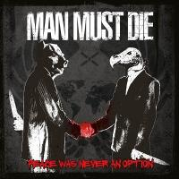Man Must Die-Peace Was Never an Option