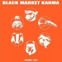 Black Market Karma-Animal Jive