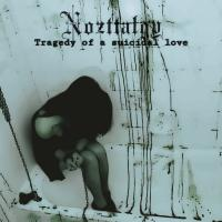 Nozttalgy-Tragedy Of A Suicidal Love