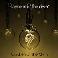 Plague And The Decay-Children Of The Myth