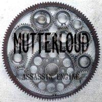 Mutterloud-Assassin Engine
