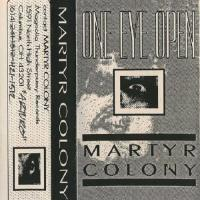 Martyr Colony-One Eye Open
