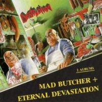 Destruction-Mad Butcher / Eternal Devastation