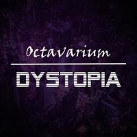 Octavarium-Dystopia