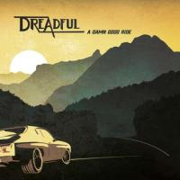 Dreadful-A Damn Good Ride