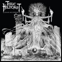 Toxic Holocaust-Conjure And Command