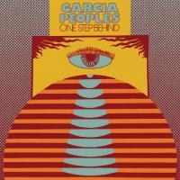 Garcia Peoples-One Step Behind