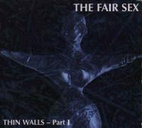 The Fair Sex-Thin Walls - Part I