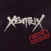 Xentrix-Dilute To Taste