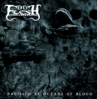 Thy Flesh Consumed-Pacified by Oceans of Blood