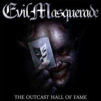Evil Masquerade-The Outcast Hall of Fame