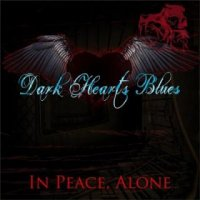 Dark Hearts Blues-In Peace, Alone