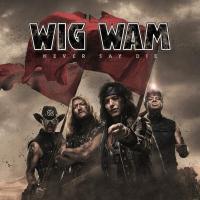 Wig Wam-Never Say Die