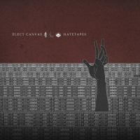 Elect Canvas-Hatetapes
