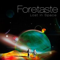 Foretaste-Lost In Space