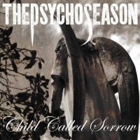 The Psycho Season-Child Called Sorrow