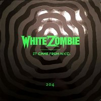 White Zombie-It Came From N.Y.C