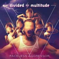 Divided Multitude-Faceless Aggressor
