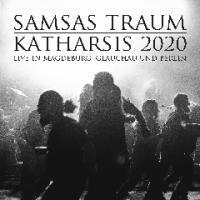 Samsas Traum-Katharsis 2020 (Live In Magdeburg, Glauchau Und Berlin)