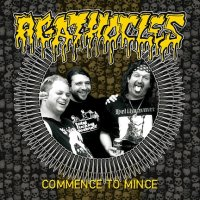 Agathocles-Commence To Mince
