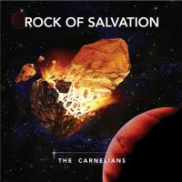 The Carnelians-Rock Of Salvation