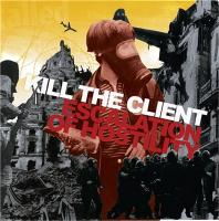 Kill the Client-Escalation of Hostility