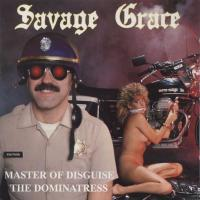 Savage Grace-Master of Disguise + The Dominatress