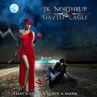 JK Northrup & David Cagle-That's Gonna Leave A Mark