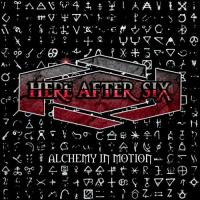 Here After Six-Alchemy in Motion