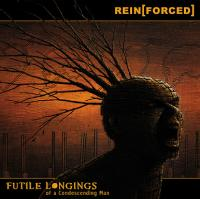 Rein[Forced] - Futile Longings Of A Condescending Man mp3