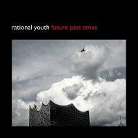 Rational Youth-Future Past Tense