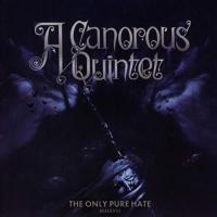 A Canorous Quintet-The Only Pure Hate MMXVIII