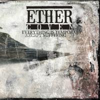 Ether Coven-Everything Is Temporary Except Suffering