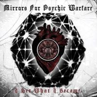 Mirrors For Psychic Warfare-I See What I Became