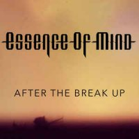 Essence Of Mind-After The Break Up