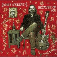 Chet O Keefe-Because of You