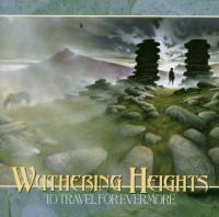 Wuthering Heights-To Travel For Evermore
