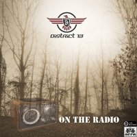 District 13-On The Radio