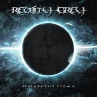 Reality Grey-Beneath This Crown