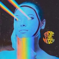 Trip the Witch-Trip the Witch