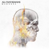 All That Remains-Madness