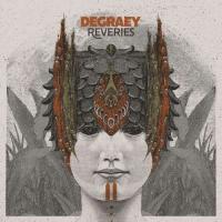 Degraey-Reveries