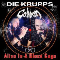 Die Krupps & Caliban-Alive In A Glass Cage