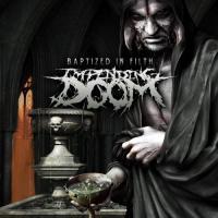 Impending Doom-Baptized in Filth