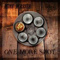 Mike Masser-One More Shot