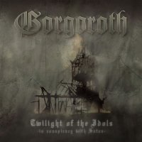 Gorgoroth-Twilight Of The Idols (Russian Issue)