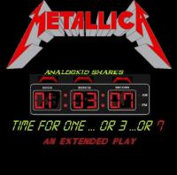 Metallica-Time For One...Or 3...Or 7 [EP]