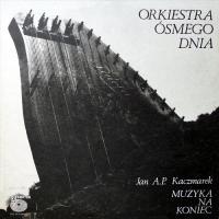 Orkiestra Osmego Dnia, Jan A.P. Kaczmarek-Muzyka Na Koniec