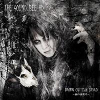 The Sound Bee HD-Dawn Of The Dead ~屍の夜明け~ (Dawn Of The Dead ~Shikabane No Yoake~)