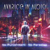 Avarice In Audio-No Punishment: No Paradise